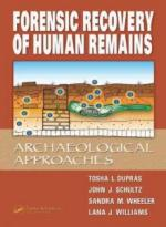 50077 - Dupras-Schultz-Wheller-Williams, T.L.-J.J.-S.M.-L.J. - Forensic Recovery of Human Remains. Archaelogical ApproachesForensic Recovery of Human Remains