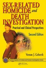 50079 - Geberth, V.J. - Sex-Related Homicide and Death Investigation. Practical and Clinical Perspectives