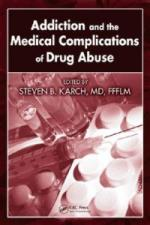 50111 - Karch, S.B. - Addiction and the Medical Complications of Drug Abuse
