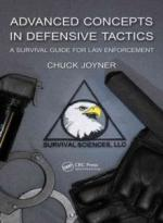 50177 - Joyner, C. - Advanced Concepts in Defensive Tactics: A Survival Guide for Law Enforcement