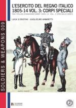 50215 - Cristini-Aimaretti, L.-G. - Esercito del Regno Italico 1805-1814 Vol 3: Corpi speciali (L')
