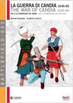 50216 - Mugnai-Secco, B.-A. - Guerra di Candia 1645-1669 Vol 2: le campagne sul mare (La)