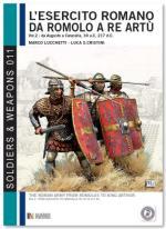 50217 - Lucchetti-Cristini, M.-L.S. - Esercito romano da Romolo a Re Artu' Vol 2: da Augusto a Settimio Severo (L')