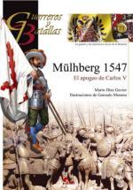 50227 - Diaz Gavier-Moreno, M.-G. - Guerreros y Batallas 073: Muelhberg 1547. El Apogeo de Carlo V