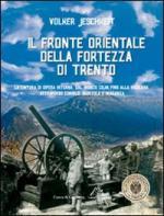 50236 - Jeschkeit, V. - Fronte orientale della Fortezza di Trento (Il)