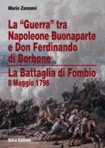50240 - Zannoni, M. - 'Guerra' tra Napoleone Bonaparte e Don Ferdinando di Borbone. La battaglia di Fombio 8 maggio 1796 (La)