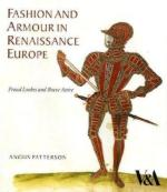 50245 - Patterson, A. - Fashion and armour in Renaissance Europe. Proud Lookes and Brave Attire