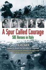 50248 - Ogden, A. - Spur Called Courage. SOE Heroes in Italy (A)
