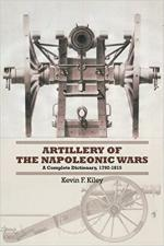50312 - Kiley, K.F. - Artillery of the Napoleonic Wars. A Concise Dictionary, 1792-1815