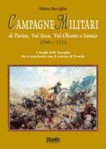 50329 - Reviglio, M. - Campagne militari di Torino, Val Susa, Val Chisone e Savoia 1706-1713