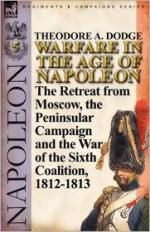 50331 - Dodge, T.A. - Warfare in the Age of Napoleon Vol 5. The Retreat from Moscow the Peninsular Campaign and the War of the Sixth Coalition 1812-1813