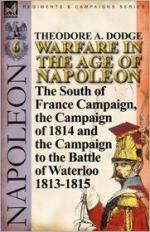 50332 - Dodge, T.A. - Warfare in the Age of Napoleon Vol 6. The South of France Campaign, the Campaign of 1814 and the Campaign to the Battle of Waterloo 1813-1815