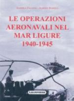 50335 - Faggioni-Rosselli, G.-A. - Operazioni aeronavali nel Mar Ligure 1940-1945 (Le)