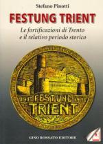 50349 - Pinotti, S. - Festung Trient. Le fortificazioni di Trento e il relativo periodo storico