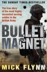 50404 - Flynn, M. - Bullet Magnet. The true story of the most highly decorated serving soldier in the British Army