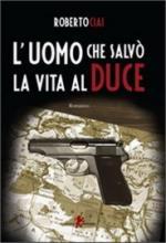 50426 - Ciai, R. - Uomo che salvo' la vita al Duce (L')