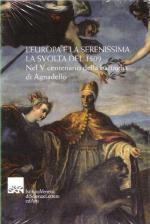 50435 - AAVV,  - Europa e la Serenissima. Nel V centenario della battaglia di Agnadello (L')