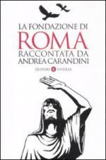 50439 - Carandini, A. - Fondazione di Roma raccontata da Andrea Carandini (La)