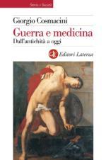 50441 - Cosmacini, G. - Guerra e medicina. Dall'antichita' ad oggi