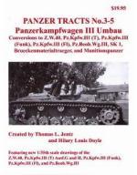 50446 - Jentz-Doyle, T.L.-H.L. - Panzer Tracts 03-5 Panzerkampfwagen III Umbau. Conversions to Z.W.40, Pz.Kpfw. III (T), Pz.Kpfw.III (Funk), Pz.Kpfw.III (Fl), Pz.Beob.Wg.III, SK 1, Brueckenmaterialtraeger, and Munitionspanzer