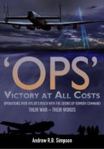 50448 - Simpson, A.R.B. - 'OPS' Victory at all cost. Operations over Hitler's Reich with the Crew of Bomber Command