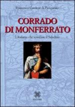50455 - Cordero di Pamparato, F. - Corrado di Monferrato. L'italiano che sconfisse il Saladino