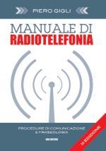 50484 - Gigli, P. - Manuale di radiotelefonia 3a ed. Procedure di comunicazione e fraseologia. Libro+CD