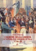 50488 - Ambrosini, F. - Albero della liberta'. Le repubbliche giacobine in Italia 1796-99 (L')