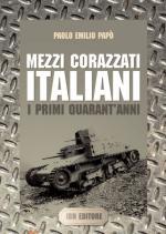 50510 - Papo', P.E. - Mezzi corazzati italiani. I primi quarant'anni