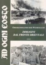 50514 - Oberkommando der Wehrmacht,  - Ad ogni costo. Immagini dal Fronte Orientale