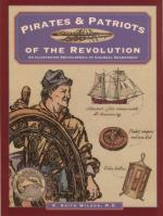 50530 - Wilbur, K.C. - Pirates and Patriots of the Revolution. An Illustrated Encyclopedia of Colonial Seamanship