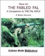 50538 - Stevens, RB. - More on the Fabled FAL. A Companion to the FAL Rifle