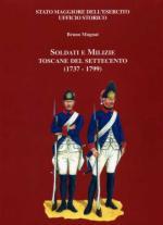 50563 - Mugnai, B. - Soldati e Milizie Toscane del Settecento (1737-1799)