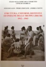 50566 - Ales-Crociani-Viotti, S.-P.-A. - Struttura, uniformi, distintivi e insegne delle truppe libiche 1912-1943