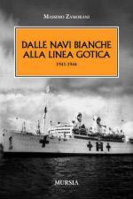 50568 - Zamorani, M. - Dalle navi bianche alla Linea Gotica 1941-1944
