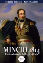 50579 - Liberati-Acerbi, A.-E. - Mincio 1814. L'ultima battaglia del Regno d'Italia