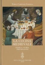 50588 - Carnevale Schianca, E. - Cucina Medievale. Lessico, storia, preparazioni (La)