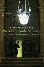 50594 - Valli, A.M. - Piccolo mondo vaticano. La vita quotidiana nella citta' del Papa