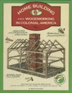 50628 - Wilbur, K.C. - Home Building and Woodworking in Colonial America