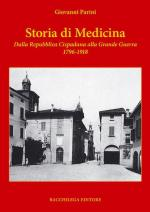 50643 - Parini, G. - Storia di Medicina. Dalla Repubblica Cispadana alla Grande Guerra 1796-1918