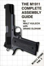 50678 - Kuleck-Oldham, W.-D. - M1911 Complete Assembly Guide.  M1911 Guide Vol 2 (The)