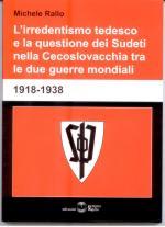 50702 - Rallo, M. - Irredentismo tedesco e la questione dei Sudeti nella Cecoslovacchia tra le due guerre mondiali 1918-1938 (L')