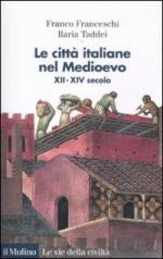 50713 - Franceschi-Taddei, F.-I. - Citta' italiane nel Medioevo XII-XIV secolo (Le)