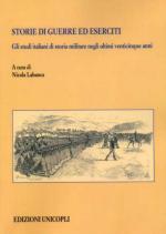 50716 - Labanca, N. cur - Storie di guerre ed eserciti. Gli studi italiani di storia militare negli ultimi venticinque anni