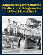 50719 - AAVV,  - Adjustierungsvorschrift fuer das k.u.k. Kriegsmarine 1873-1891-1910/12