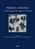 50724 - Contini-Focardi-Petricioli, G.-F.-M. cur - Memoria e rimozione. I crimini di guerra del Giappone e dell'Italia
