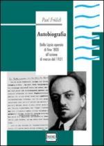 50731 - Froelich, P. - Autobiografia. Dalla Lipsia operaia di fine '800 all'azione di marzo 1921