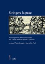 50735 - Broggio-Paoli, P.-M.P. - Stringere la pace. Teorie e pratiche della conciliazione nell'Europa moderna XV-XVIII secolo