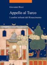 50736 - Ricci, G. - Appello al Turco. I confini infranti del Rinascimento