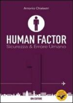 50754 - Chialastri, A. - Human Factor Vol 1. Sicurezza ed errore umano